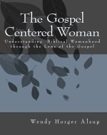 The Gospel Centered Woman